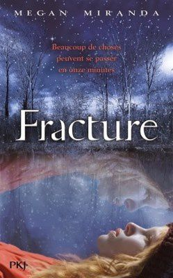 Fracture, tome 1