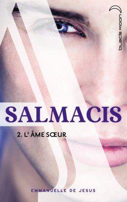 Salmacis, tome 2 : l'âme soeur