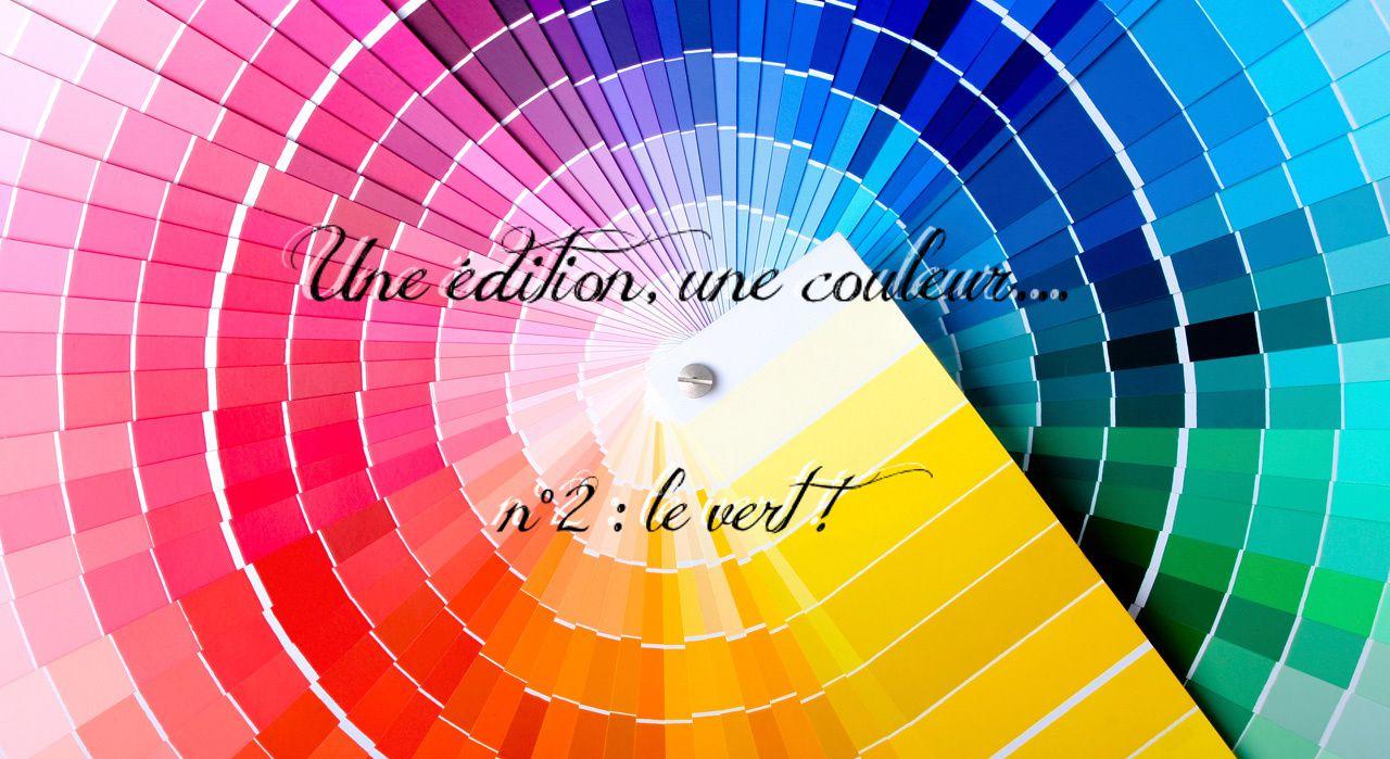 [TAG] Une édition, une couleur... n°2 : le vert !
