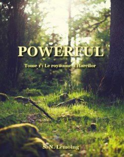 Powerful, tome 1 : le royaume d'Harcilor