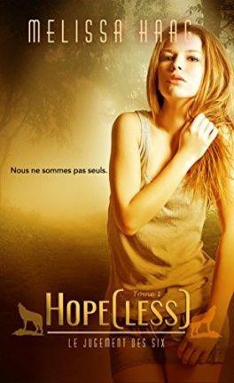 Le jugement des six, tome 1 : hope(less) - Melissa Haag