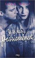 Lovely Vicious, Tome 1 : Je te hais... passionnément - Sara Wolf