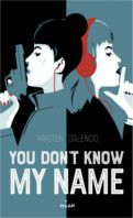 You don't know my name, tome 1 - Kristen Orlando