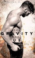 THE ELEMENTS, TOME 4 : THE GRAVITY OF US - BRITTAINY C. CHERRY