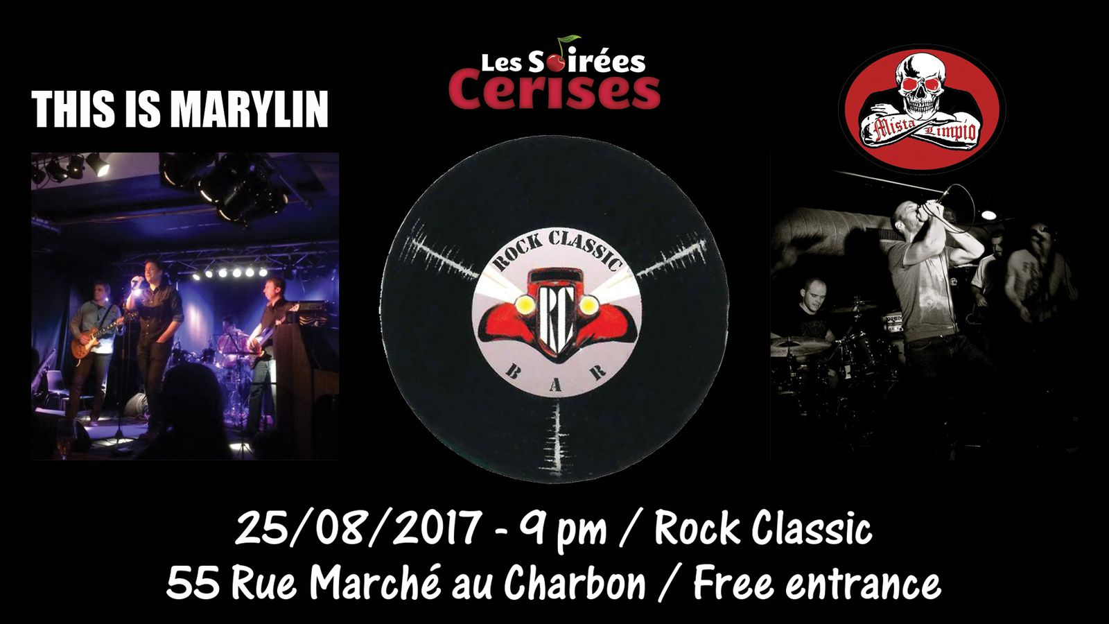 ▶  Vendredi 25/08/2017 - 21:00 This is Marylyn  Blues rock  + 22:00 Mista Limpio  Rock  @ Rock Classic - rue Marché au Charbon, 55 à 1000 Bruxelles