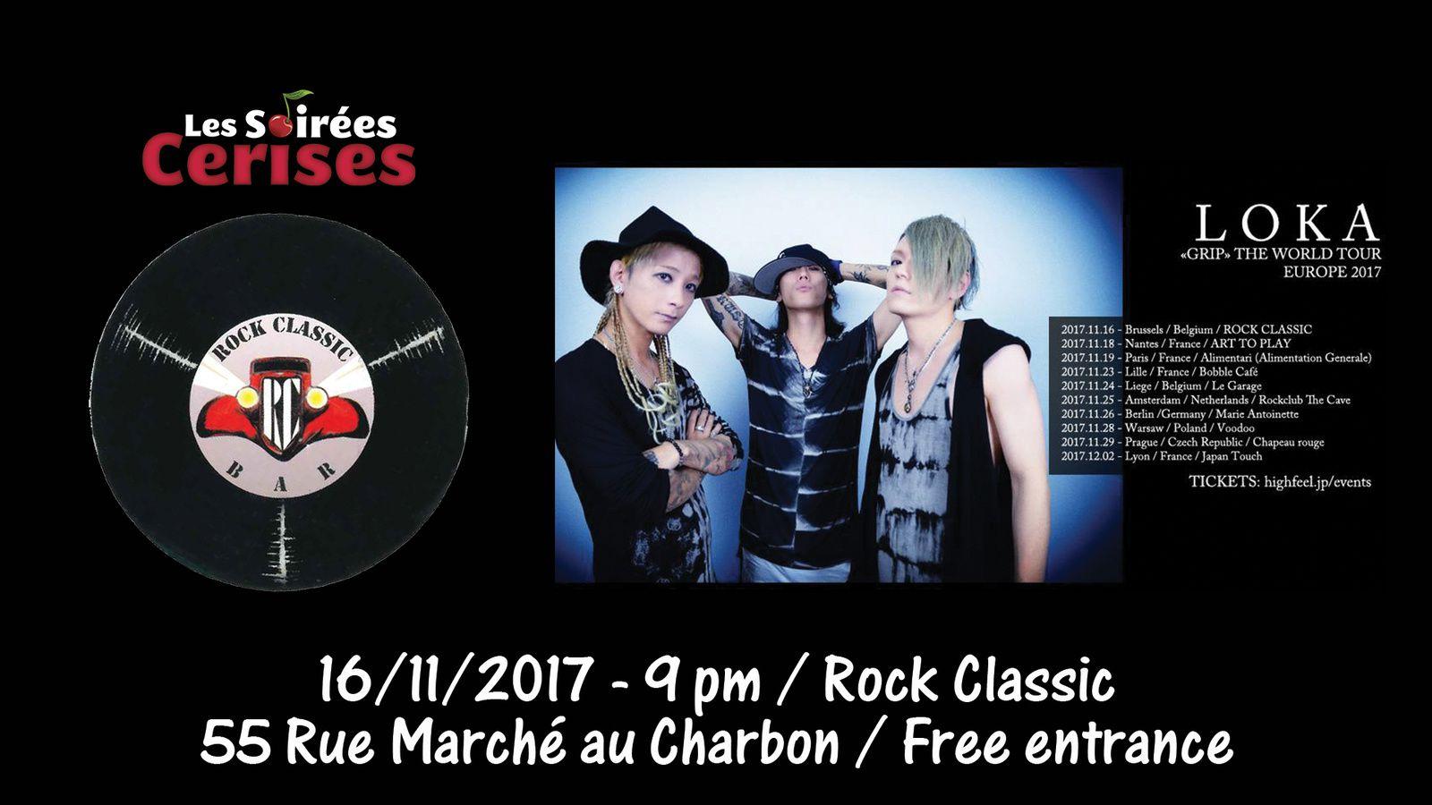 ▶ Jeudi 16/11/2017- 21:00 LOKA (Japan) (Alt. hard rock) @ Rock Classic - rue Marché auCharbon, 55 à 1000 Bruxelles Entrée gratuite !