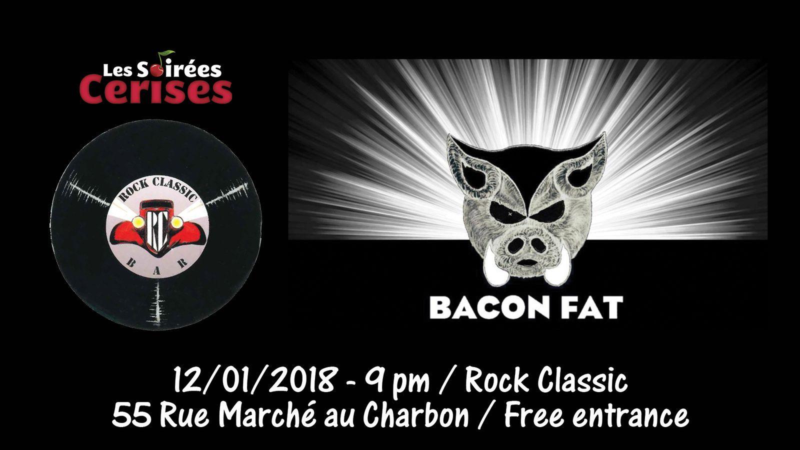 ▶ Bacon Fat @ Rock Classic - 12/01/2017 - 21h00 - Entrée gratuite