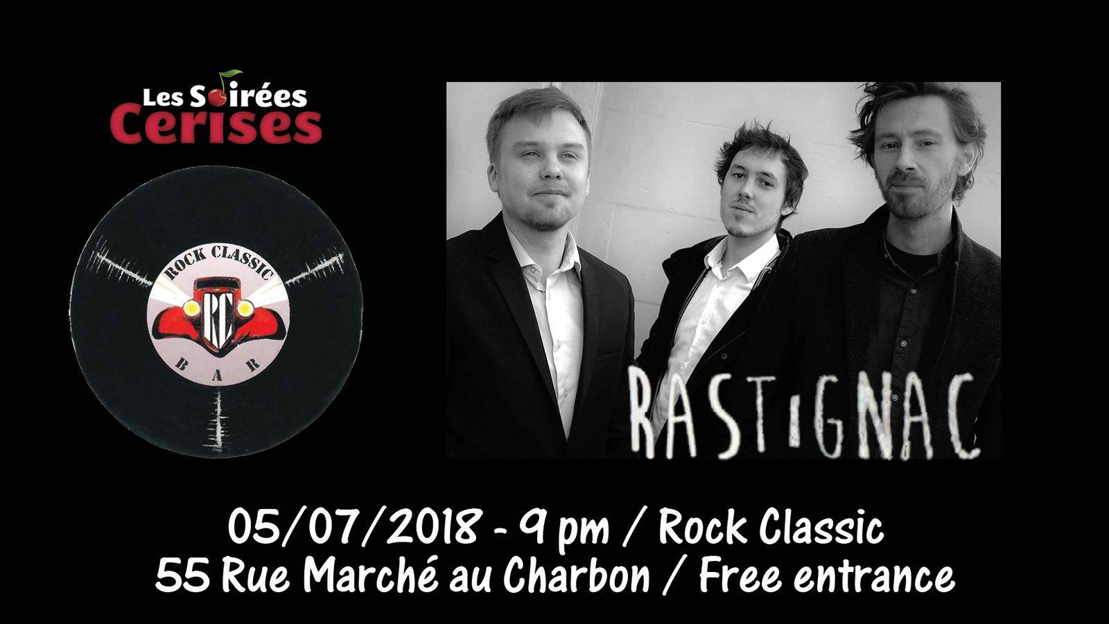 ▶ Rastignac @ Rock Classic - 05/07/2018 - 21h00 - Entrée gratuite/Free entrance