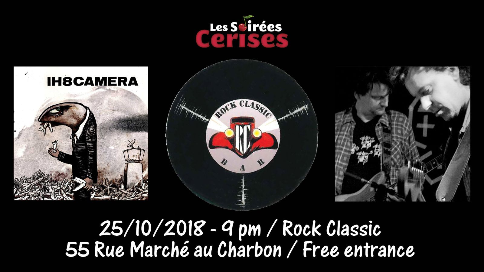 ▶ I H8 Camera @ Rock Classic - 25/10/2018 - 21h00 - Entrée gratuite / Free entrance