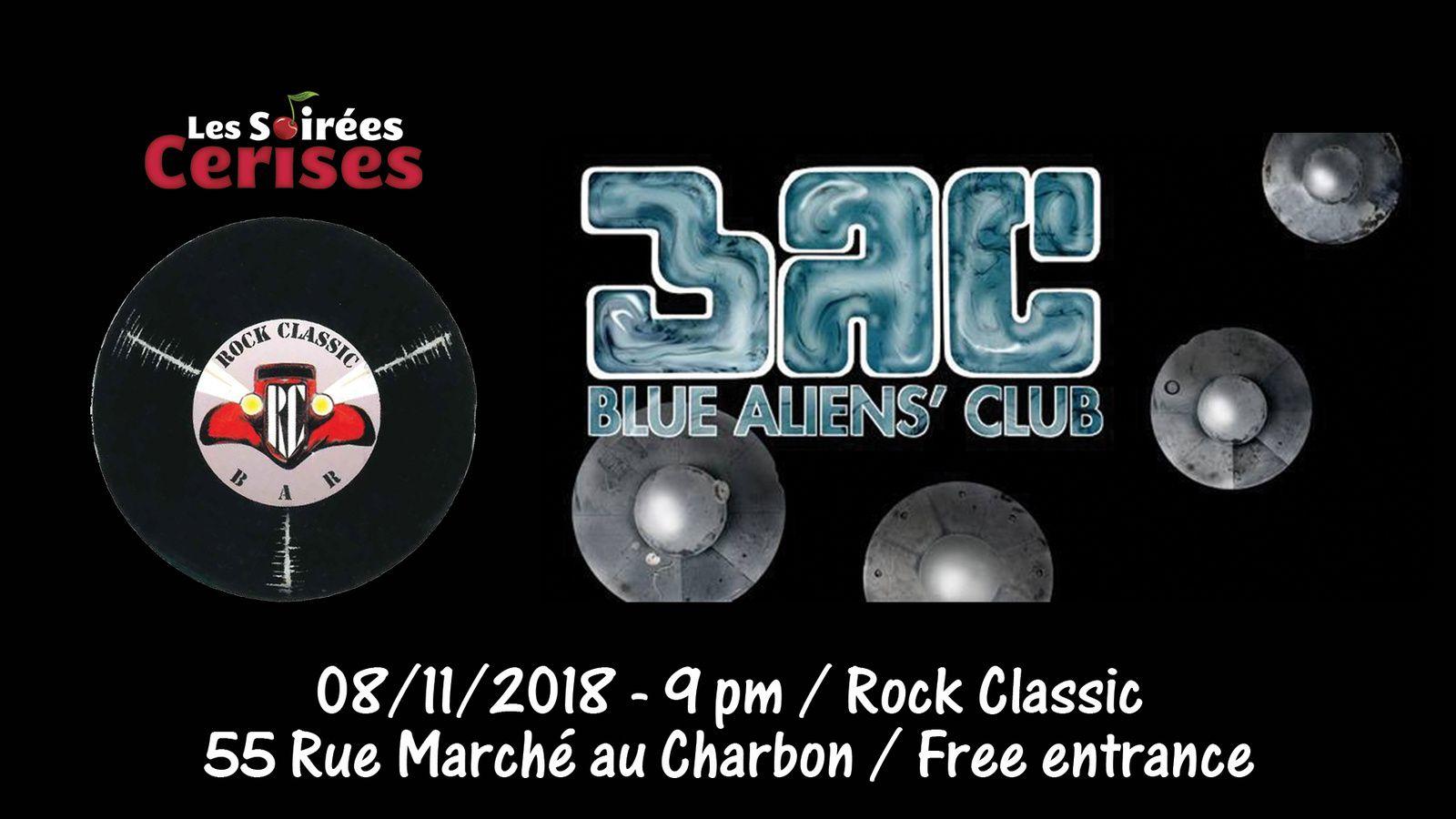 ▶ Blue Aliens' Club @ Rock Classic - 08/11/2018 - 21h00 - Entrée gratuite / Free entrance