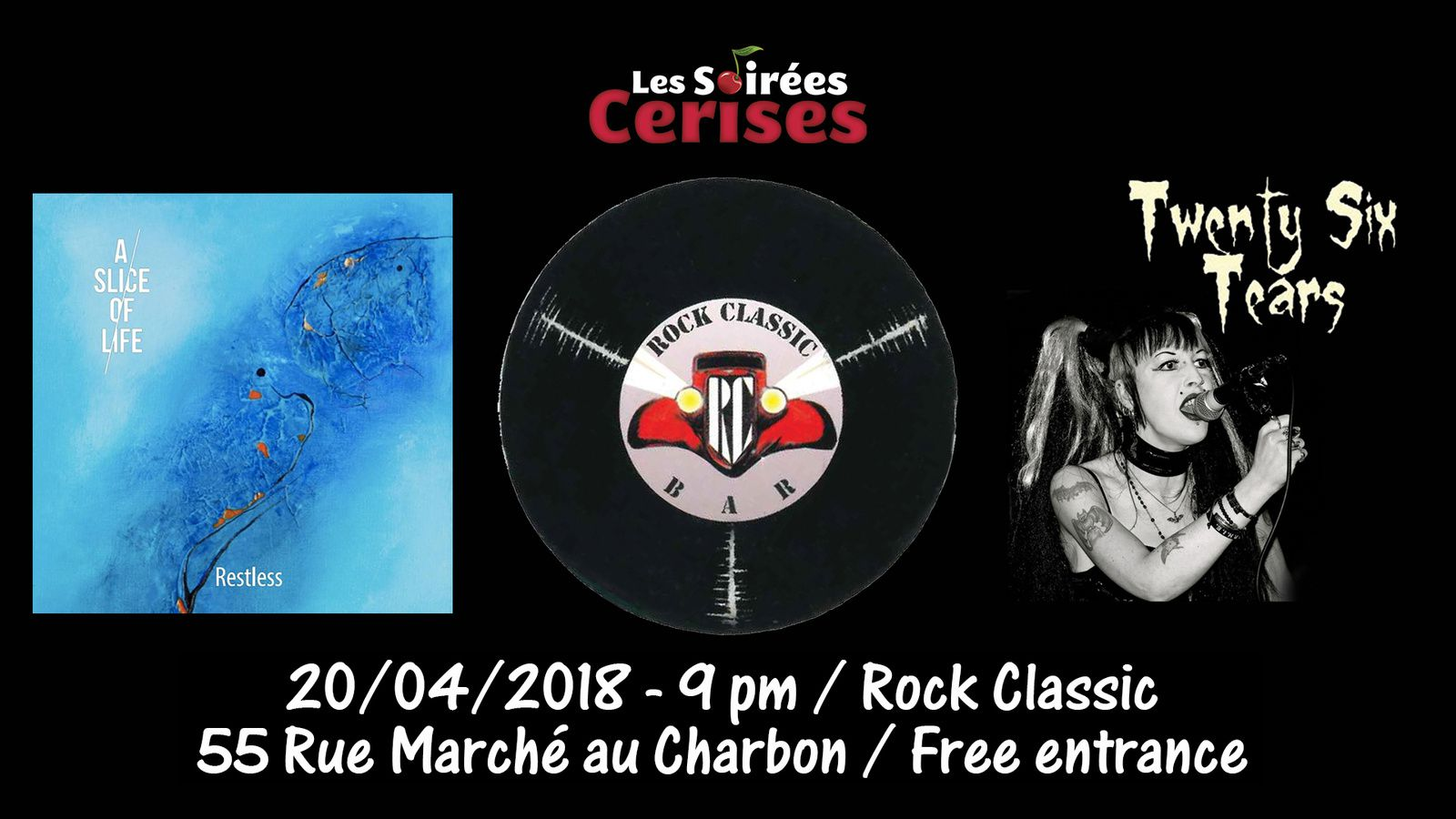 ▶ A slice of life + Twenty Six Tears @ Rock Classic - 20/04/2019 - 21h00 - Entrée gratuite !