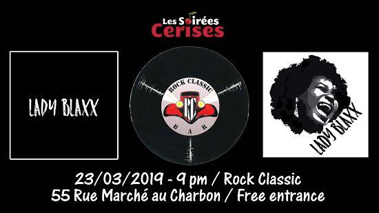 ▶ Lady Blaxx  @ Rock Classic - 23/03/2019 - 21h00 - Entrée gratuite / Free entrance