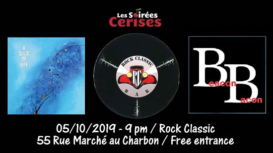 ▶ A slice of life + Beacon Bacon @ Rock Classic - 05/10/2019 - 21h00 - Entrée gratuite !