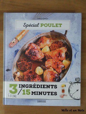 3 à 5 ingrédients en 15 minutes - Spécial Poulet LAROUSSE
