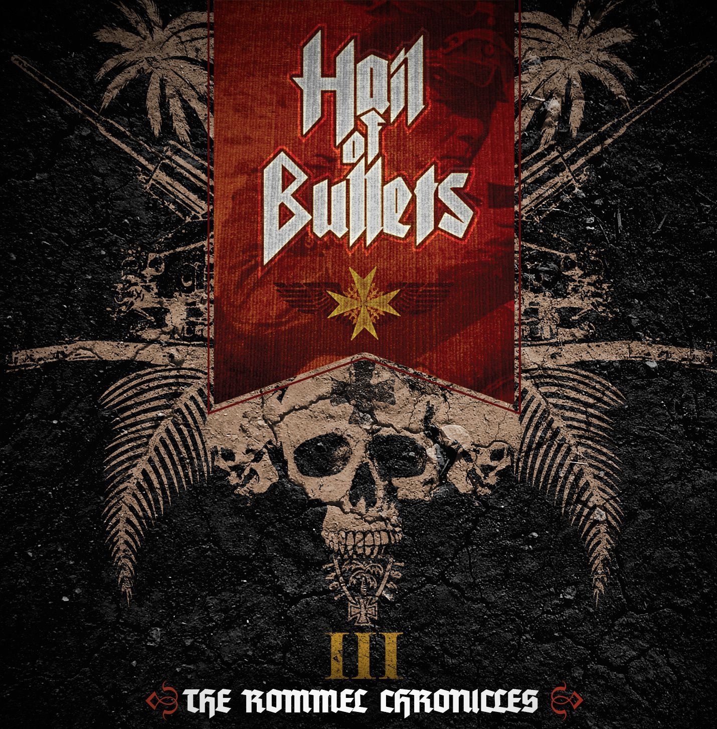 """CD review HAIL OF BULLETS """"III - The Rommel chronicles"""""""