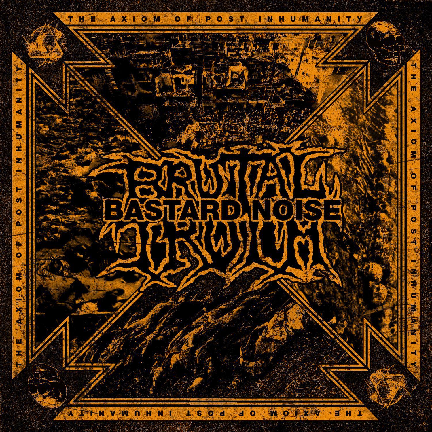 """CD review BRUTAL TRUTH/BASTARD NOISE """"Axiom of post inhumanity"""""""