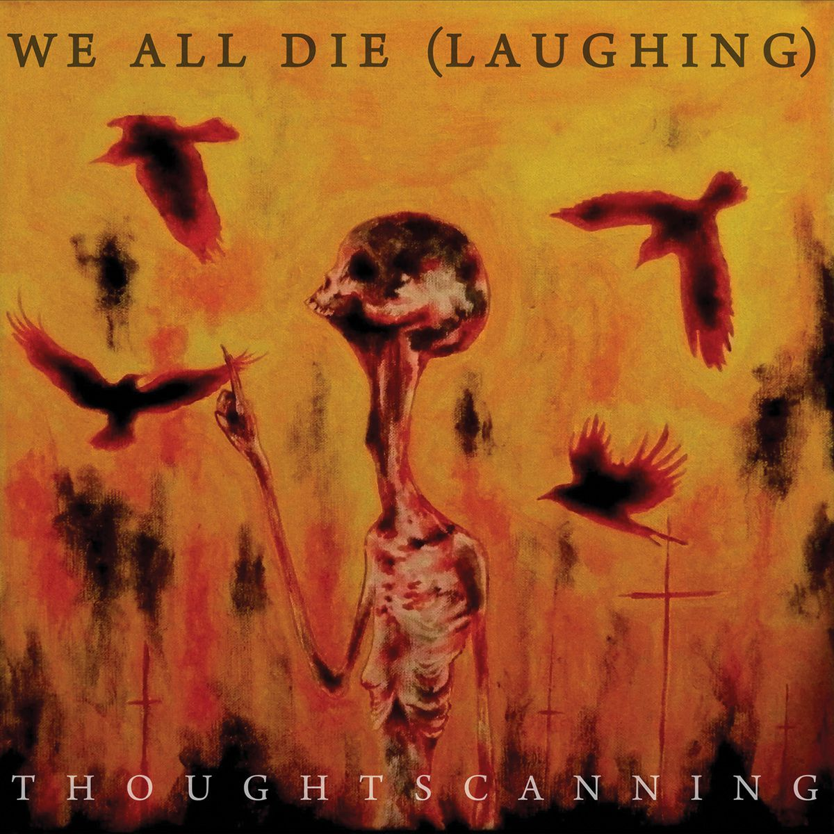 """CD review WE ALL DIE (laughing) """"Thoughtscanning"""""""