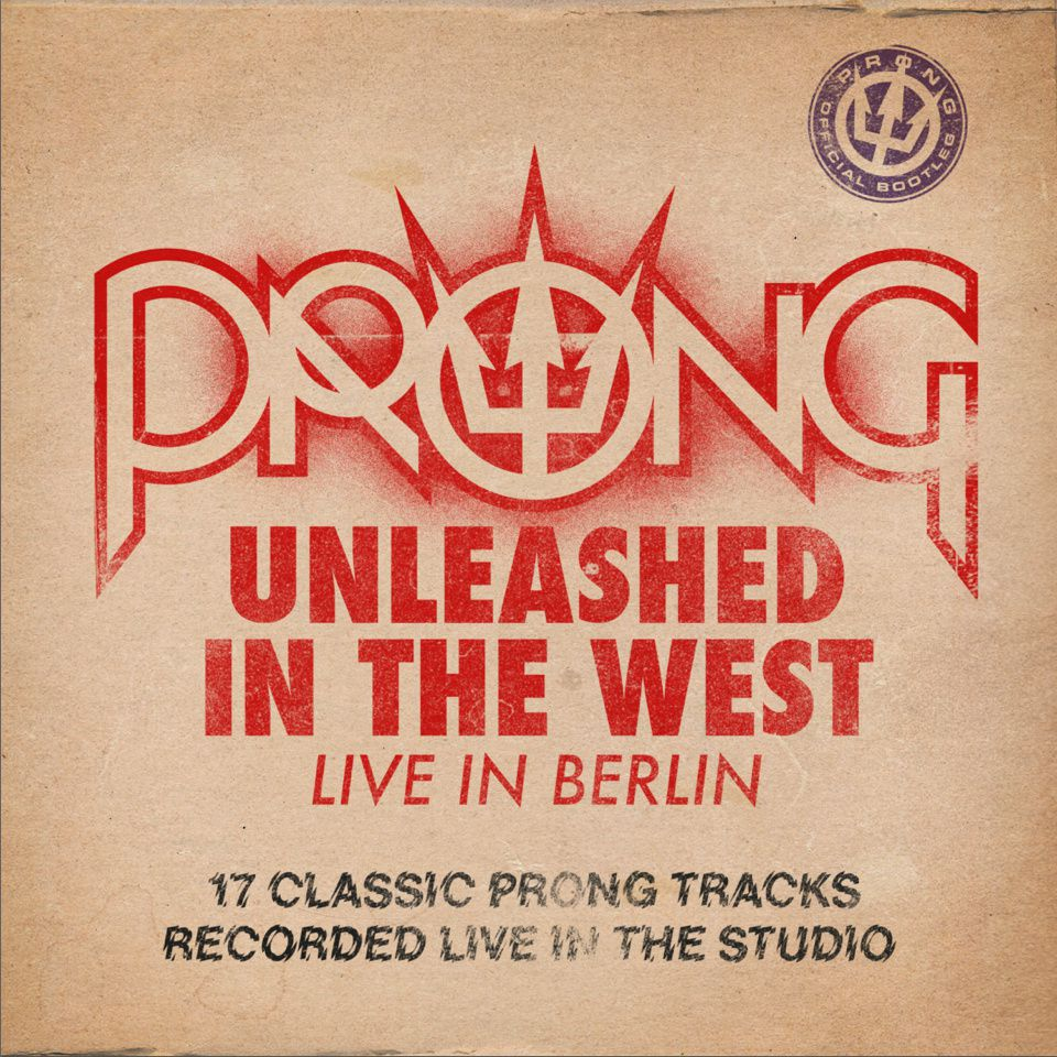"""CD review PRONG """"Unleashed in the West - Live in Berlin"""" - official bootleg"""
