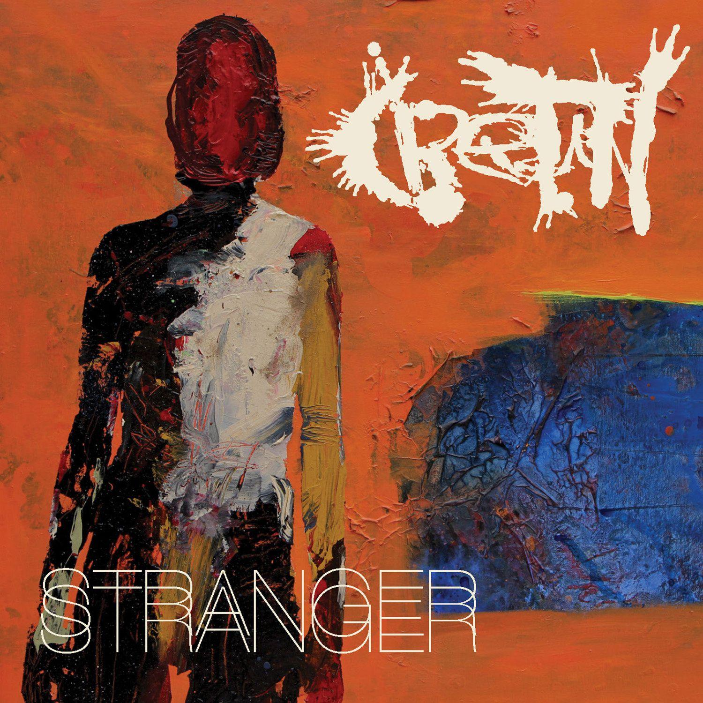 """CD review CRETIN """"Stranger"""""""