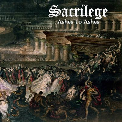 """CD review SACRILEGE """"Ashes to ashes"""""""