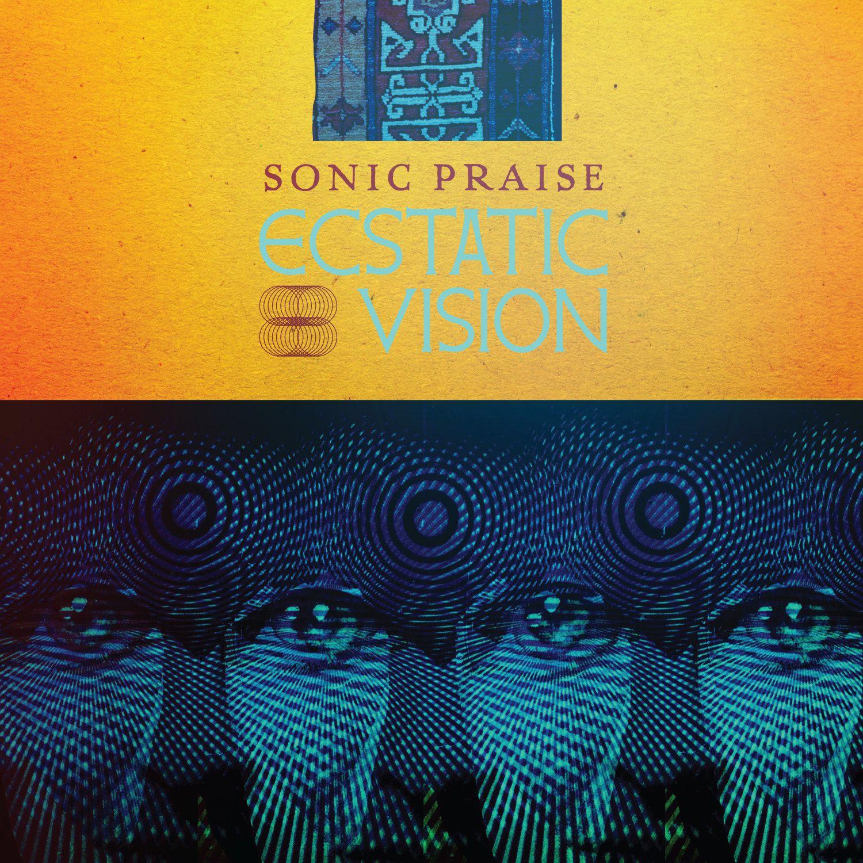 "CD review ECSTATIC VISION ""Sonic praise"""