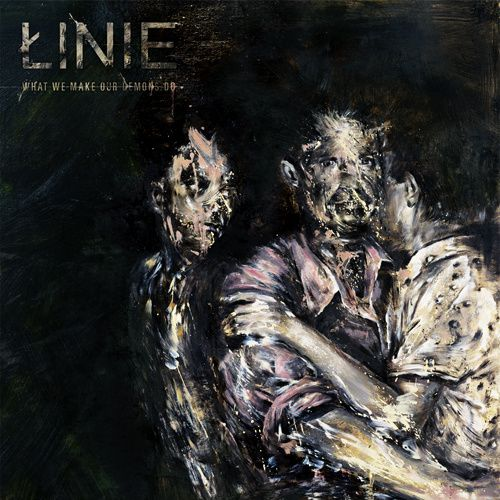 """CD review LINIE """"What we make our demons do"""""""