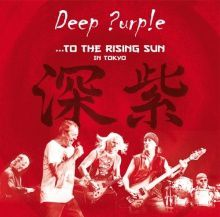 """CD review DEEP PURPLE """"From the setting sun (in Wacken)"""" & To the rising sun (in Tokyo)"""""""