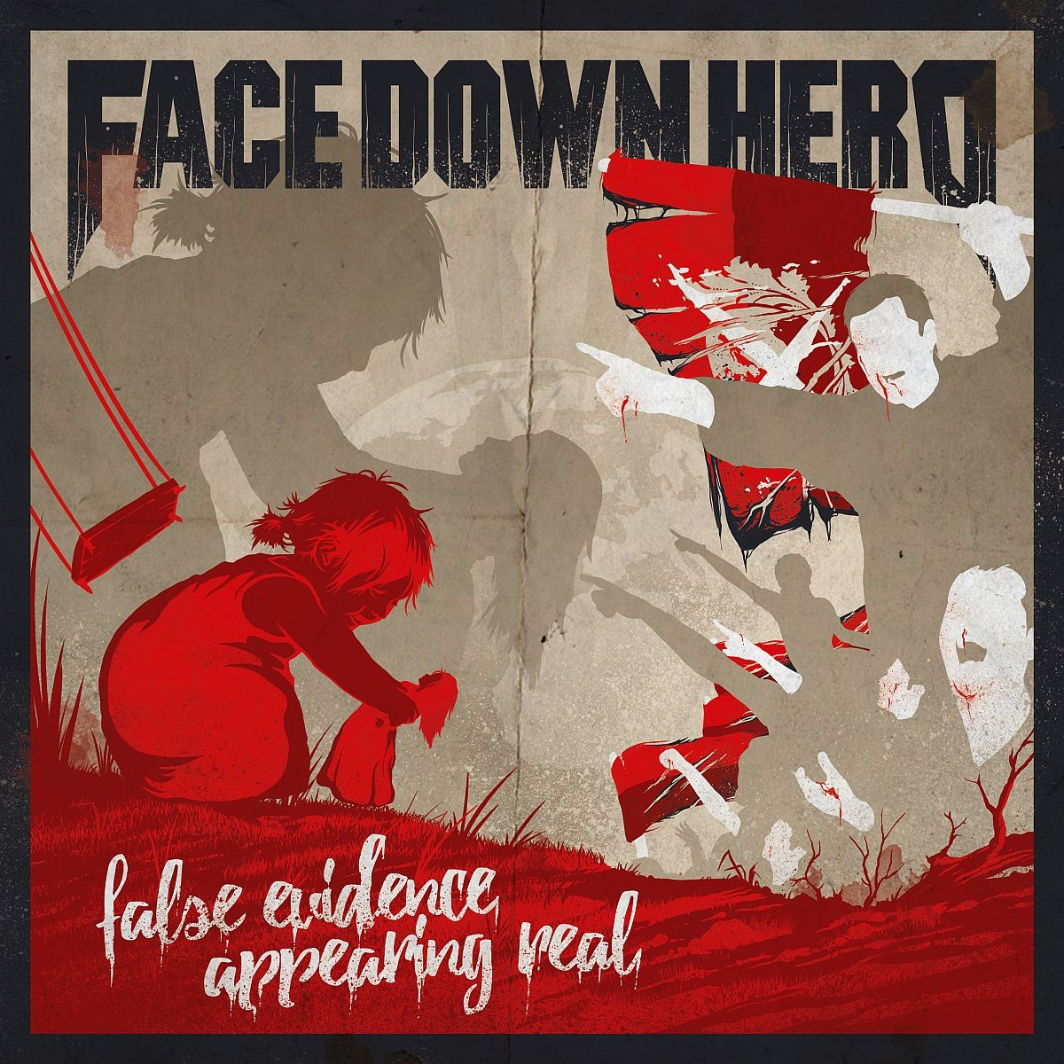 """CD review FACE DOWN HERO """"False Evidence Appearing Real"""""""