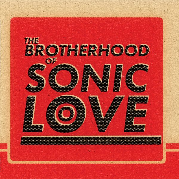 """CD review THE BROTHERHOOD OF SONIC LOVE """"The Brotherhood of Sonic Love"""""""