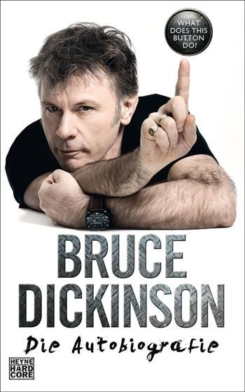 """Iconic IRON MAIDEN singer BRUCE DICKINSON published """"What Does This Button Do?"""""""