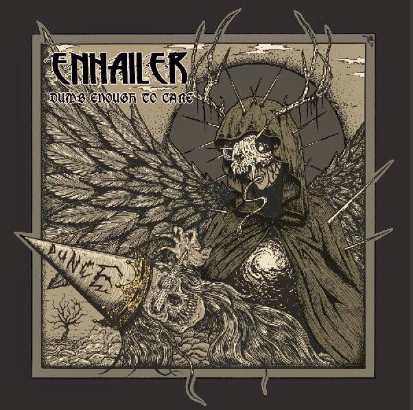 "CD review ENHAILER ""Dumb Enough to Care"""