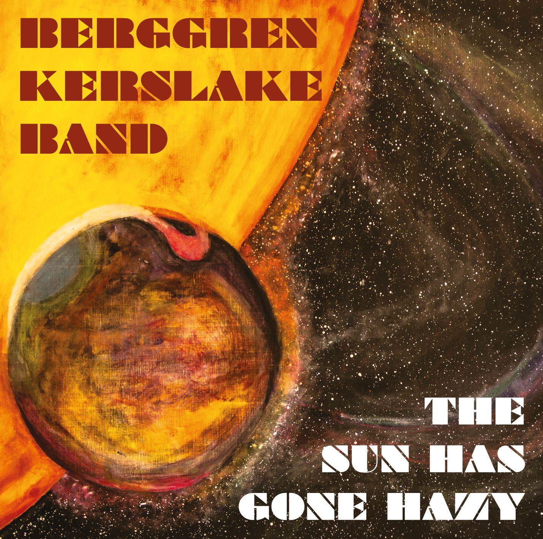 "CD review BERGREN KERSLAKE BAND (BKB) ""The sun has gone hazy"""