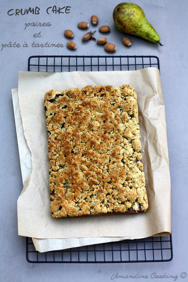 Crumb cake aux poires et pâte à tartiner (gâteau crumble)