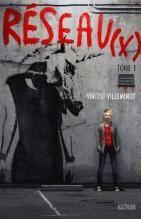 Réseau(x) tome 1, Vincent Villeminot, Nathan, 2013, 448 p.