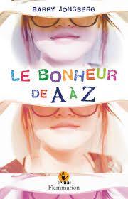 Le bonheur de A à Z, Barry Jonsberg, Flammarion, 2015