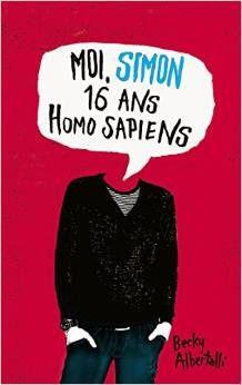 Moi, Simon 16 ans, Homo Sapiens, Becky Albertalli, Hachette, 2015