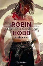 Le soldat chamane, La déchirure, Robin Hobb, Flammarion, 2015