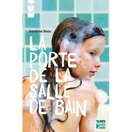 La porte de la salle de bain, Sandrine Beau, Talents hauts, Octobre 2015