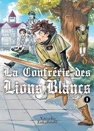 La confrérie des Lions Blancs, Natsuko, Takahashi, éditions Komikku, Septembre 2015
