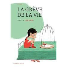 La grève de la vie, Amélie Couture, Actes Sud junior, 2015