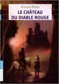 Le château du diable rouge, Viviane Moore, Flammarion, 2015