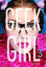 Geek Girl Tome 3, Holly Smale, Nathan, 2015