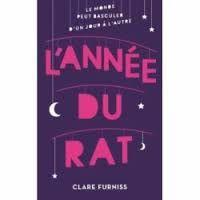 L'année du rat, Clare Furniss, Hachette romans, 2016