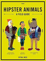 Hipsters animals : un bestiaire urbain, Dyna Moe, Hugo Image, 2016