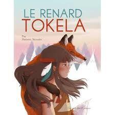 Le renard Tokela, Pog, Marianne Alexandre, Des ronds dans l'O jeunesse, 2016