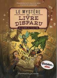Le mystère du livre disparu : au secours de Peter Pan, Pierdomenico Baccalario, Eduardo Jauregui, Flammarion Jeunesse, 2016