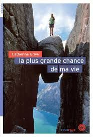 La plus grande chance de ma vie, Catherine Grive, Rouergue, 2017