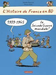 L'histoire de la France en BD : 1939-1945 la Seconde Guerre Mondiale, Casterman, 2017
