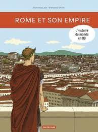 Rome et son empire, Dominique Joly, Emmanuel Olivier, Casterman, l'Histoire du monde en BD, 2017
