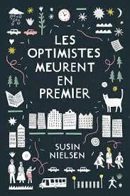 Les optimistes meurent en premier, Susin Nielsen, Hélium, Août 2017